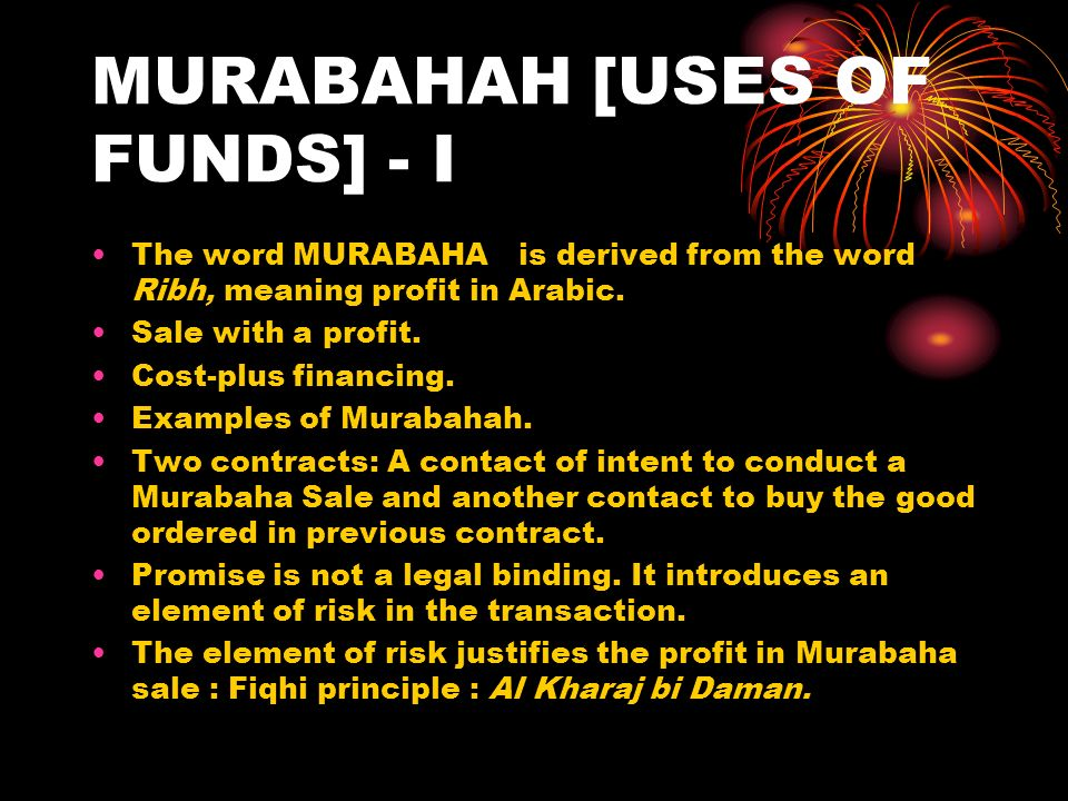MURABAHAH [USES OF FUNDS] - I
